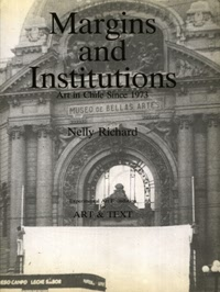 Margins and Institutions: Art in Chile Since 1973